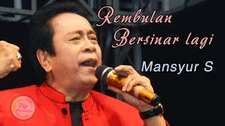 Download lagu Mansyur S - Rembulan Bersinar Lagi ( Official Music Video )