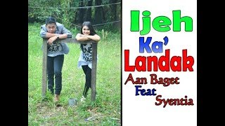 Download lagu Lagu dayak Ijeh ka' Landak - Aan Baget Ft Syentia ( Official Music Video )