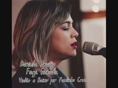 Daniela Araújo - Faça Morada (Violão e Baixo )
