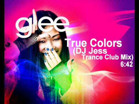 GLEE - True Colors (DJ Jess Trance Club Mix)