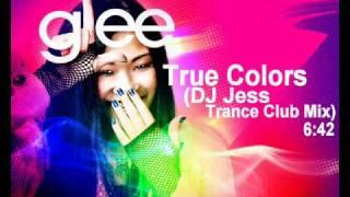 GLEE - True Colors (DJ Jess Trance Club Mix)