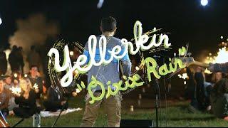 Yellerkin - Dixie Rain (welcome Campers)