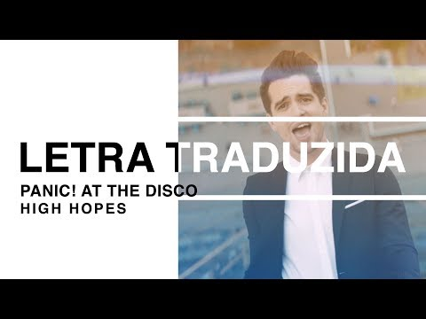 Panic! At The Disco - High Hopes (Letra Traduzida)