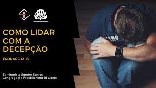 ips    Estudo Bíblico - Como lidar com a decepção - Sem Sandro Santos