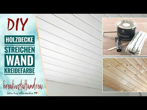 Projekt Holzdecke Wand Kreidefarbe Geht Das Erfahrungsbericht Youtube