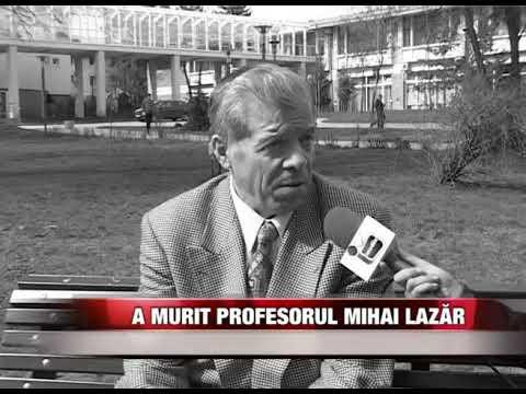 A murit profesorul Mihai Lazăr