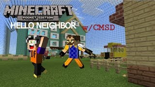 Minecraft PE | Hello Neighbor MCPE! w/ CMSD | MCPE Maps