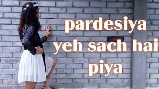 Pardesiya Yeh Sach Hai Piya Dance Cover By Allina Singh