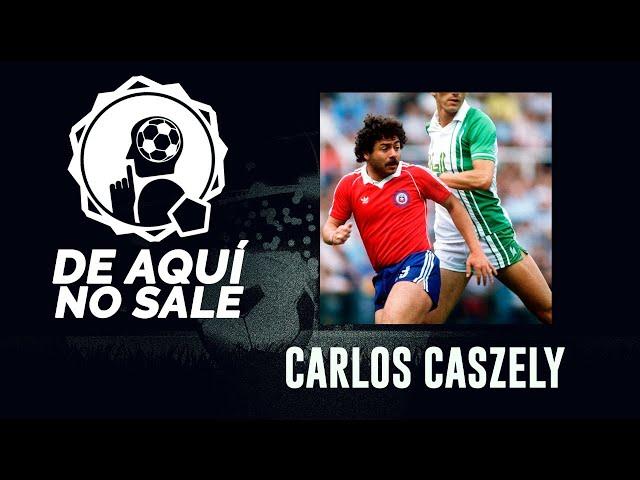 De Aquí No Sale - Carlos Caszely