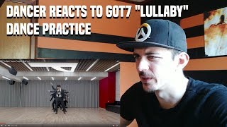 "DANCER REACTS TO GOT7 ""Lullaby"" Dance Practice"