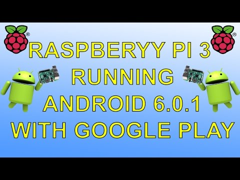 Raspberry Pi 3 Running Android 6.0.1 With Google Play