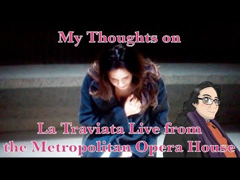 My Thoughts on Verdi's La Traviata Live from the Metropolitan Opera House