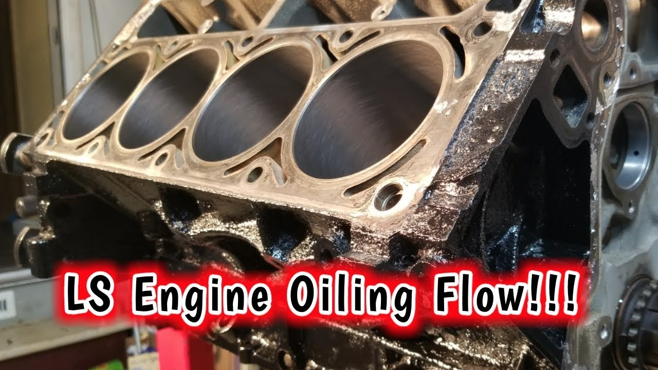 QuickFlix EP.1 - LS Engine Oiling!!! Lq4 Oil Passage Flow ...