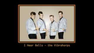 I Hear Bells - The Vibraharps (acappella, doo-wop)