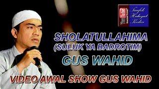 Sholatullahima Lahat Kawakib - Gus Wahid - Ahbaabul Musthofa (Pra Habib Syech)
