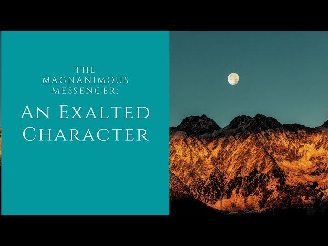 The Magnanimous Messenger | An Exalted Character| Sheikh Azhar Nasser