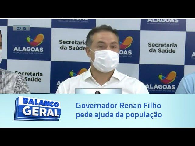 Governador Renan Filho pede ajuda da população para superar crise