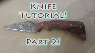 How To Make A Full Tang Knife - All Steps Explained - Part 2 of 2