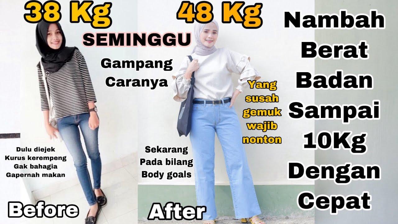 Cara Menaikkan Berat Badan Dengan Cepat Dan Alami Dalam Seminggu Naik Sampai 10kg Tanpa Obat Youtube