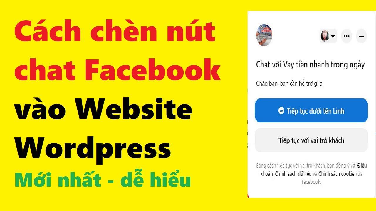 Hướng dẫn chèn nút chat Facebook Messenger vào website không cần Plugin, Cài nút nhắn tin Facebook