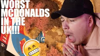 Trying The Worst Rated McDonalds In The UK!! * ft. food poisoning*