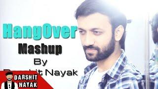 Hangover | Mauja Hi Mauja | Teri Yaadein | Dil Ko | Mashup Cover By Darshit Nayak