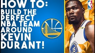 How To Build The Perfect NBA Team Around Kevin Durant