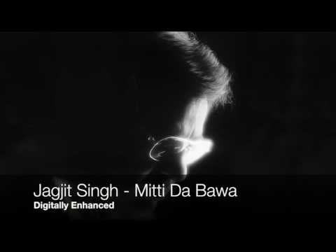 Jagjit Singh - Mitti Da Bawa - Digitally Enhanced