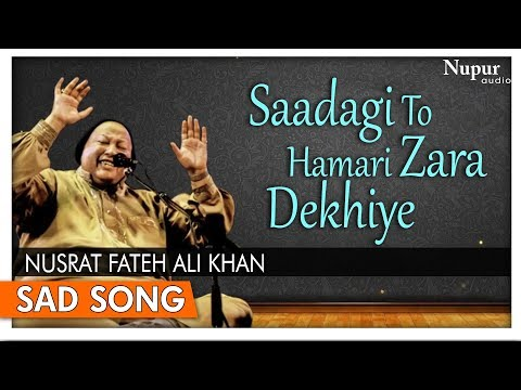 Saadagi To Hamari Zara Dekhiye by Nusrat Fateh Ali Khan with Lyrics - Superhit Hindi Sad Songs