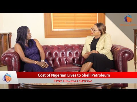 The Osasu Show: Cost of Nigerian Lives to Shell Petroleum