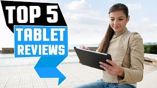 ✅ Top 5: Best Tablets Review Of 2019 | Best Budget Tablet (Buying Guide)