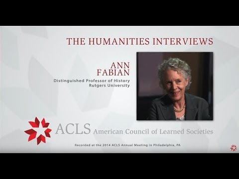 The Humanities Interviews: Ann Fabian
