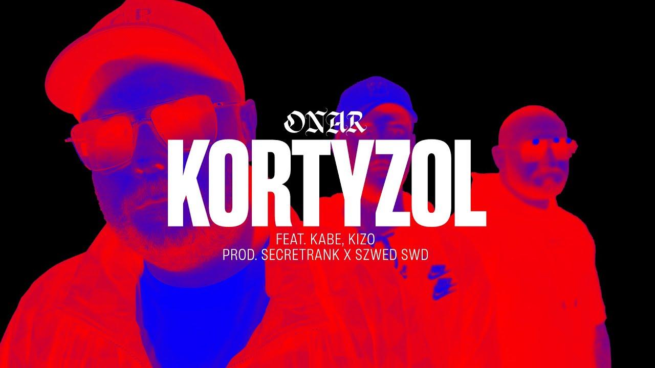 Onar feat. Kizo, Kabe - Kortyzol (prod. SecretRank, Szwed SWD)