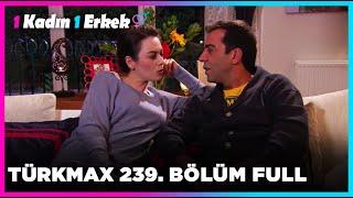 1 Kadın 1 Erkek || 239. Bölüm Full Turkmax
