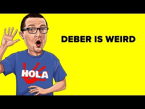 Deber is Weird [Spanish Tidbit #7]