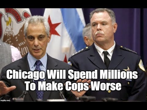 The Chicago Plan To Spend Millions To Make Their Cops Even Worse
