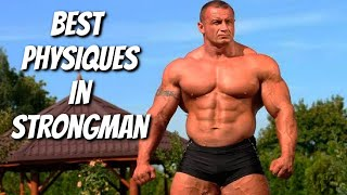 Best Physiques in Strongman