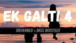 Ek Galti 4 [Lyrics] | Indian Lofi | LyricSenpai #lofi #EkGalti4