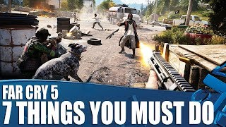 Far Cry 5 - 7 Things You Must Do