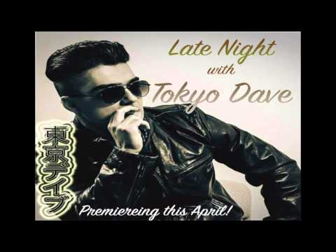 Late Night with Tokyo Dave!!! | Ep: 1