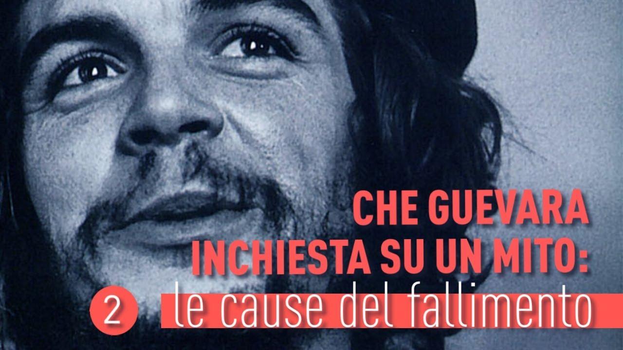 Che Guevara - Inchiesta su un mito  Le cause del fallimento