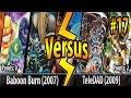Baboon Burn (2007) vs. TeleDAD (2009) - Cross-Banlist Cup 2017 - Match #17