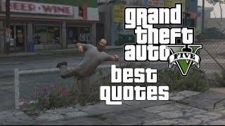HILARIOUS GTA 5 QUOTES [Best GTA V Quotes]