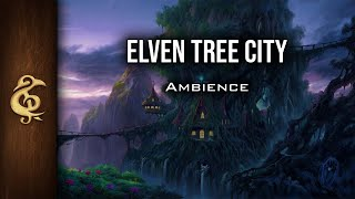 Elven Tree City | Magical Ambience | 1 Hour