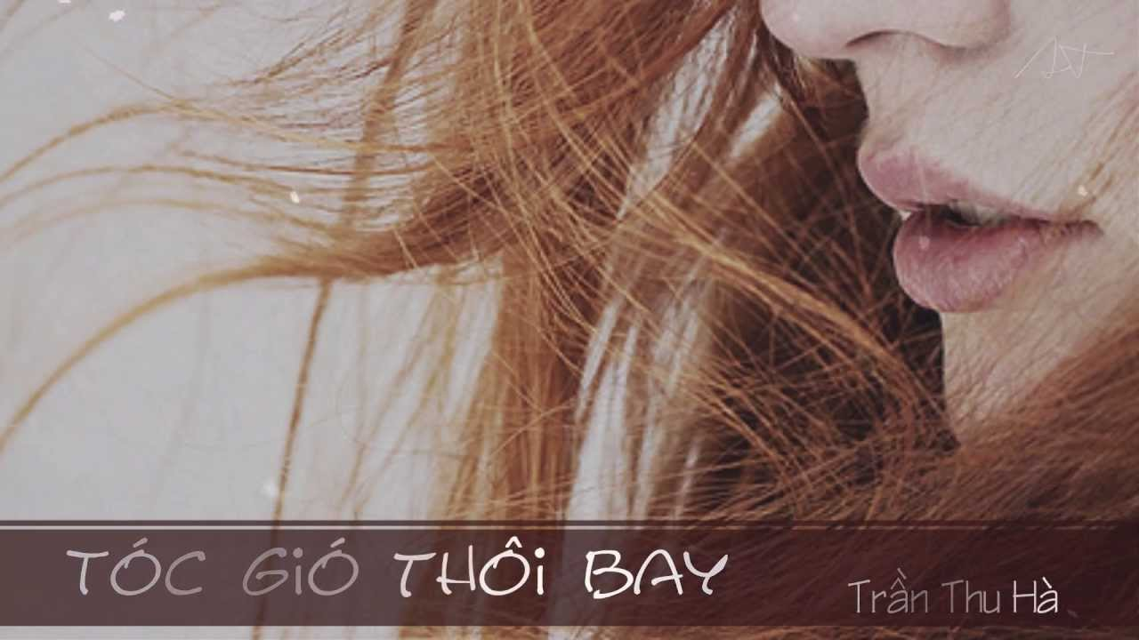 [HD] Tóc gió thôi bay - Trần Thu Hà