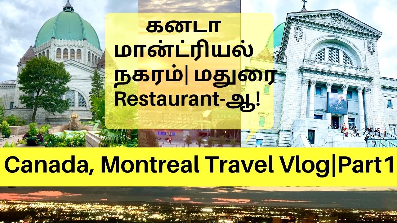 Montreal City Travel Vlog -Part 1 | St. Joseph's Oratory | Madurai Restaurant? | Canada Vlogs|Tamil