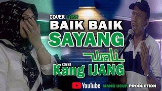 BAIK BAIK SAYANG - WALI - COVER Kang IJANG