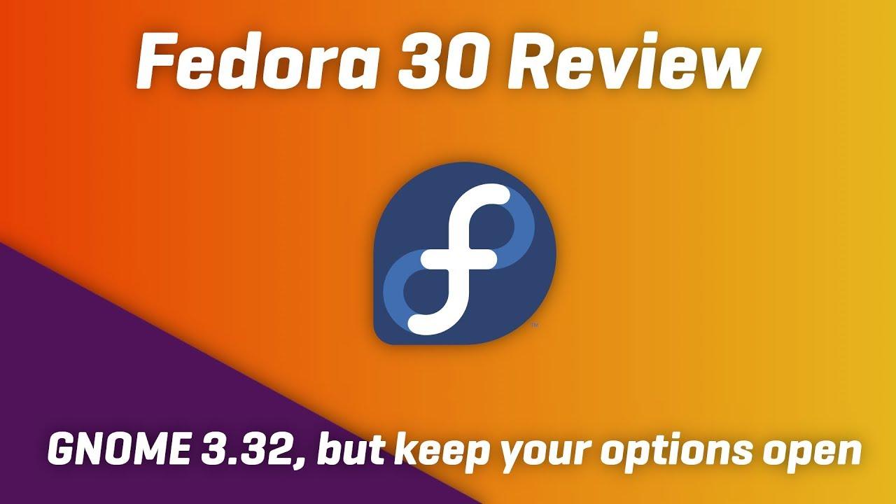 FEDORA 30 - GNOME 3 32, Pantheon, Deepin Desktop: the choice is yours