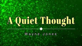 Royalty free music - A Quiet Thought, by Wayne Jones [HD] [Monetizable]