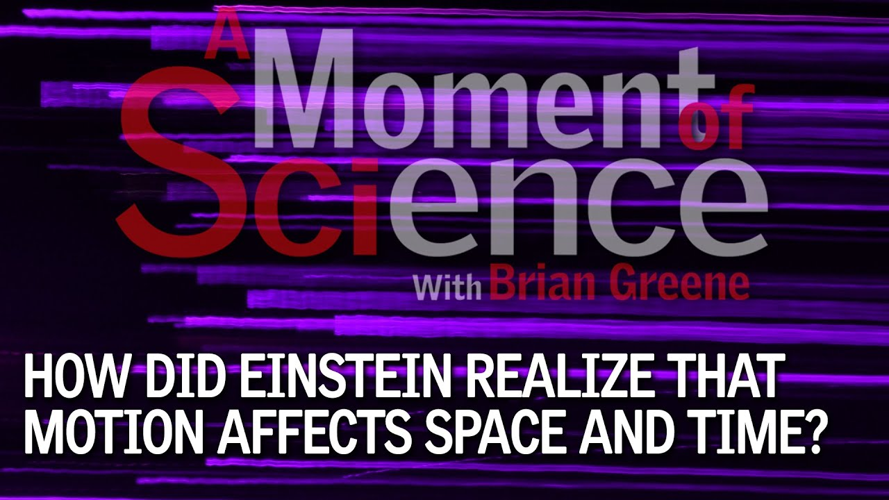 How did Einstein realize that motion affects space and time?